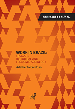 Work in Brazil – Essays in historical and economic sociology (2016)
